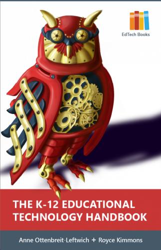 The K-12 Educational Technology Handbook
